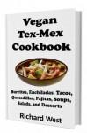 Vegan Tex-Mex Cookbook - Richard West