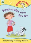 Poppy and Max and the Sore Paw - Sally Grindley, Lindsey Gardiner