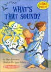What's That Sound? (Science Solves It) - Mary Lawrence, Lynn Adams