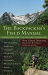 The Backpacker's Field Manual: A Comprehensive Guide to Mastering Backcountry Skills - Rick Curtis