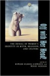 Off with Her Head!: The Denial of Women's Identity in Myth, Religion, and Culture - Howard Eilberg-Schwartz