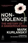 Nonviolence: The History of a Dangerous Idea (Modern Library Chronicles) - Mark Kurlansky, Dalai Lama XIV