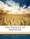 The Politics of Aristotle - Aristotle, James Edward Cowell Welldon