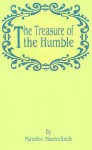 The Treasure of the Humble - Maurice Maeterlinck