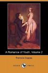A Romance of Youth (Volume 2) - François Coppée, Jose De Heredia