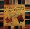 Rata Tomasa y Tom Raton - Marisa Núñez, Alessandra Cimatoribus