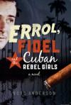 Errol & Fidel and the Cuban Rebel Girls - Boyd Anderson