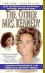 The Other Mrs. Kennedy: An intimate and revealing look at the hidden life of Ethel Skakel Kennedy - Jerry Oppenheimer