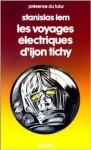 Voyages électriques d'ijon tichy - Stanisław Lem