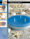 Candle Making: 16 Stylish Projects from Start to Finish - Cheryl Owen