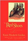 The Red Shoes and Other Tattered Tales - Karen Elizabeth Gordon
