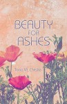 Beauty for Ashes - Tonia M. Christle