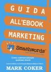 Guida all'Ebook Marketing Smashwords (Smashwords Guides) (Italian Edition) - Mark Coker, Giuseppe Meligrana