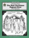 A Guide for Using The Best Christmas Pageant Ever in the Classroom (Literature Units) - Laurie Swinwood, Barbara Robinson, Blanca Apodaca, Blanca Apodaca-LaBounty