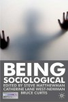 Being Sociological - Bruce Curtis, Catherine Lane West-Newman, Steve Matthewman