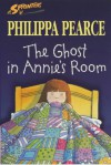 The Ghost In Annie's Room - Philippa Pearce