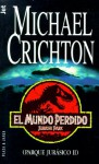 El Mundo Perdido (Parque Jurásico, #2) - Michael Crichton, Carlos Milla Soler, Slatter Anderson