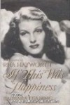 If This Was Happiness: A Biography of Rita Hayworth - Barbara Leaming