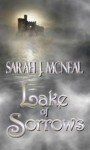 Lake of Sorrows - Sarah J. McNeal