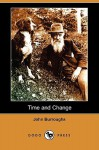 Time and Change (Dodo Press) - John Burroughs