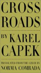 Crossroads - Karel Čapek, Norma Comrada