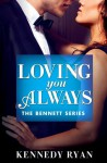 Loving You Always - Kennedy Ryan