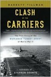 Clash of The Carriers: The True Story of the Marianas Turkey Shoot of World War II - Barrett Tillman
