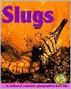 Slugs - Anthony D. Fredericks, Gerry Ellis