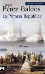 La Primera Republica - Benito Pérez Galdós