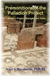 Premonitions of the Palladion Project - Scott S. Haraburda
