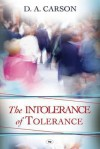 The Intolerance of Tolerance - D.A. Carson