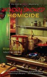 Hickory Smoked Homicide - Riley Adams