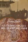 La última escala del Tramp Steamer - Álvaro Mutis