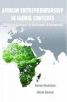 African Entrepreneurship in Global Contexts: Enterprise Solutions to Sustainable Development - Sonny Nwankwo