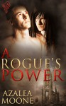 A Rogue's Power - Azalea Moone