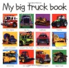 My Big Truck Book - Roger Priddy, Priddy Bicknell