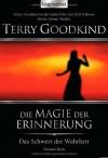 Die Magie der Erinnerung (Das Schwert der Wahrheit, #9) - Terry Goodkind, Caspar Holz