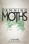 The Damning Moths (Snowflesh Trilogy, #1) - Ashlee Scheuerman, Ty Scheuerman