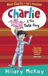 Charlie And The Tooth Fairy - Hilary McKay, Sam Hearn