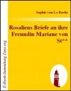 Rosaliens Briefe an ihre Freundin Mariane von St** : Von der Verfasserin des Fräuleins von Sternheim (German Edition) - Sophie von La Roche