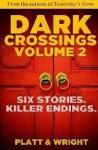 Dark Crossings Volume 2 - Sean Platt, David W. Wright