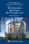 Dictionnaire historique de l'Europe unie - Pierre Gerbet, Gérard Bossuat, Collectif, Élie Barnavi
