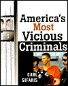 America's Most Vicious Criminals - Carl Sifakis, Carl Sifarkis