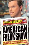 American Freak Show: The Completely Fabricated Stories of Our New National Treasures - Willie Geist