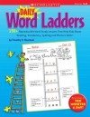 Daily Word Ladders: Grades 1�2: 150+ Reproducible Word Study Lessons That Help Kids Boost Reading, Vocabulary, Spelling and Phonics Skills! - Timothy V. Rasinski