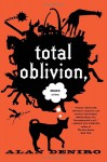 Total Oblivion, More or Less - Alan DeNiro