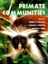 Primate Communities - John G. Fleagle, Charles H. Janson, Kaye E. Reed