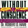 Without Conscience: The Disturbing World of the Psychopaths Among Us (Mass Market) - Robert D. Hare