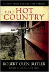 The Hot Country - Robert Olen Butler
