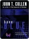 Have Blue - John Cullen